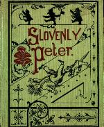 Slovenly Peter, or, Cheerful stories and funny pictures for good little folks