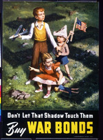 Don't Let that Shadow Touch Them.  Buy War Bonds