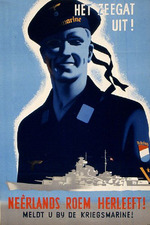 Het zeegat uit!  Neèrlands roem herleeft!  Meldt u by de Kriegsmarine!  [Out to Sea!  Holland's Glory is Reborn!  Enlist with the Kriegsmarine!]