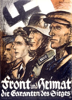 Front und Heimat die Garanten des Sieges [The Frontline and the Home Country Are the Guarantors for Victory]