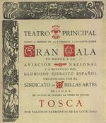 Gran Gala en honor a la Aviación Nacional y a beneficio del glorioso Ejército Español organizada por el Sindicato de Bellas Artes de la O.N.S. en la cual se cantará la Opera de Puccini, Tosca, por valiosos elementos de la localidad