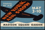 New York Air Show, May 3-10, Madison Square Garden